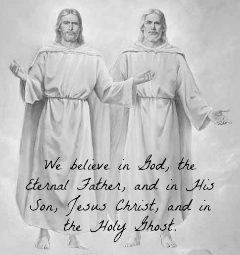 """We believe in God, the Eternal Father, and in His Son, Jesus Christ, and in the Holy Ghost."" - First Article of Faith; A drawing of God the Father and Jesus Christ on His right hand."
