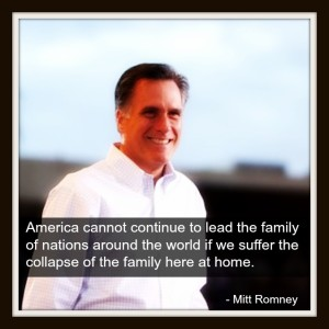 Mitt Romney and a quote of his about families.