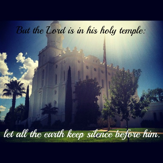 """But the Lord is in his holy temple: let all the earth keep silence before him.""; A photo of a Mormon temple with rays of sunlight beaming down on it."