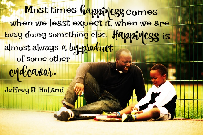 Jeffrey R. Holland: Most times happiness comes to us when we least expect it, when we are busy doing something else. Happiness is almost always a by-product of some other endeavor.