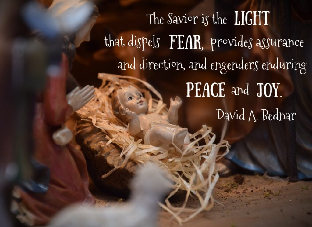 The Savior is the light that dispels fear, provides assurance and direction, and engenders enduring peace and joy. David A. Bednar